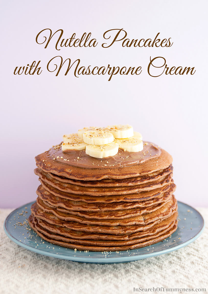 Nutella Pancakes with Mascarpone Cream Recipe | InSearchOfYummyness.com